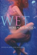 Wet : More Aqua Erotica : For Adults Only