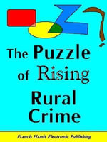 THE PUZZLE OF RISING RURAL CRIME - Francis Hamit