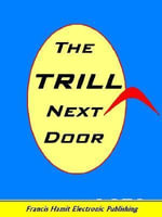 THE TRILL NEXT DOOR : A STAR TREK ACTRESS MEETS THE TRUFEN - Francis Hamit