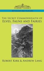 The Secret Commonwealth of Elves, Fauns and Fairies - Professor of Philosophy and Head of the Philosophy Department Robert Kirk