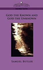 God the Known and God the Unknown - Samuel Butler