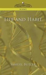 Life and Habit - Samuel Butler