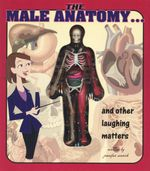 The Male Anatomy and other Laughing Matters - Jennifer Worick