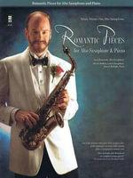 Romantic Pieces for Alto Saxophone & Piano - Hal Leonard Publishing Corporation