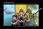 The Unlikely Chosen : A Graphic Novel Translation of the Biblical Books of Jonah, Esther, and Amos - Shirley E.Smith Graham