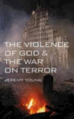 The Violence of God and the War on Terror - Jeremy Young
