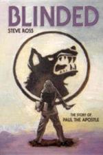 Blinded : The Story of Paul the Apostle - Steve Ross
