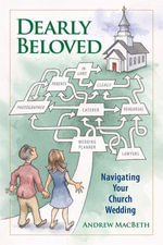 Dearly Beloved : Navigating Your Church Wedding - Andrew MacBeth
