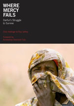 Where Mercy Fails : Darfur's Struggle to Survive - Chris Herlinger