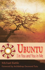 Ubuntu : I in You and You in Me - Michael Battle