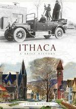 Ithaca : A Brief History - Carol Kammen