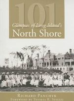 101 Glimpses of Long Island's North Shore - Richard Panchyk
