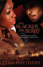 The Blacker the Berry : Spanking Good Stories - Lena Matthews