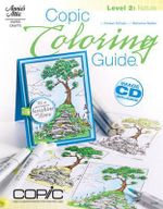 Copic Coloring Guide Level 2 : Nature: Level 2 - Colleen Schaan