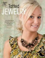Tatted Jewelry : 11 Stunning Designs Including Necklaces, Earrings and Pendants - Marilee Rockley