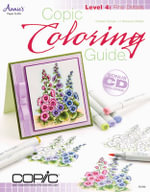 Copic Coloring Guide Level 4 : Fine Details: Level 4 - Colleen Schaan