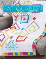 Fat Quarter Shuffle : Just a 6 pack of fat quarters away from a fabulous quilt