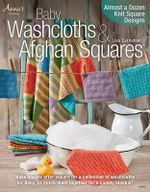 Baby Washcloths & Afghan Squares : Almost a Dozen Knit Square Designs - Lisa Carnahan