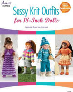 Sassy Knit Outfits : For 18 Inch Dolls - Jeanne Kussrow-Larsen