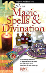 10 Q & A Magic, Spells, and Divination -  Rose Publishing