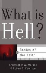 What Is Hell? - Christopher W. Morgan