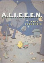 A.L.I.E.E.E.N. : Archives of Lost Issues and Earthly Editions of Extraterrestrial Novelties - Lewis Trondheim