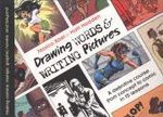 Drawing Words and Writing Pictures : Making Comics: Manga, Graphic Novels, and Beyond - Jessica Abel