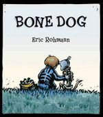 Bone Dog - Eric Rohmann