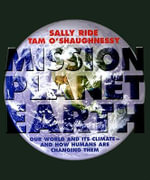 Mission: Planet Earth : Our World and Its Climate-And How Humans Are Changing Them - Sally Ride