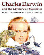 Charles Darwin and the Mystery of Mysteries : Biological Hierarchies and Modern Evolutionary Tho... - Professor Niles Eldredge