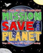 Mission: Save the Planet : Things You Can Do to Help Fight Global Warming! - Sally Ride