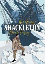Shackleton : Antarctic Odyssey - Nick Bertozzi