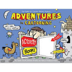 Adventures in Cartooning : Activity Book - James Sturm