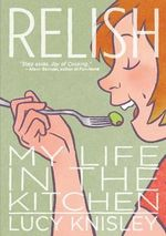 Relish : My Life in the Kitchen - Lucy Knisley