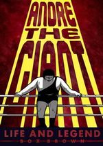 Andre the Giant : Life and Legend - Box Brown