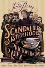 The Scandalous Sisterhood of Prickwillow Place - Julie Berry