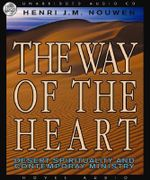 The Way of the Heart : Desert Spirituality and Contemporary Ministry - Henri J. Nouwen
