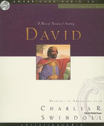 David : A Man of Passion & Destiny - Dr Charles R Swindoll