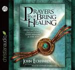 Prayers That Bring Healing - John Eckhardt