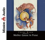 Mother Goose in Prose - L Frank Baum