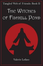 The Witches of Fishkill Pond - Valerie Lofaso