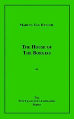 The House of the Borgias - Marcus Van Heller