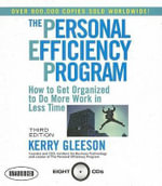 The Personal Efficiency Program : How to Get Organized to Do More Work in Less Time - Kerry Gleeson