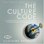 The Culture Code : An Ingenious Way to Understand Why People Around the World Live and Buy as They Do - Barrett Whitener