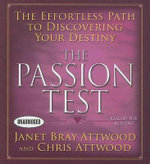 The Passion Test : The Effortless Path to Discovering Your Destiny - Janet Bray Attwood