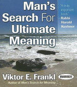 Man's Search for Ultimate Meaning - Viktor E Frankl