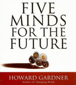 Five Minds for the Future : Your Coach in a Box - Dr Howard Gardner