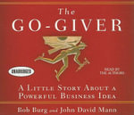 The Go-Giver : A Little Story about a Powerful Business Idea - Bob Burg