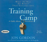Training Camp : What the Best Do Better Than Everyone Else - Jon Gordon
