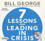 7 Lessons for Leading in Crisis - Bill George